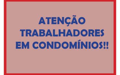 Atenção trabalhadores em condomínios!!!