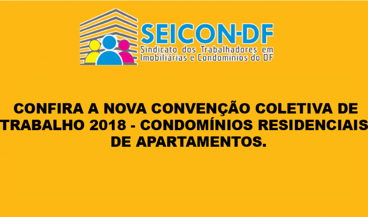 CONFIRA A NOVA CONVENÇÃO COLETIVA DE TRABALHO 2018 – CONDOMÍNIOS RESIDENCIAIS DE APARTAMENTOS.